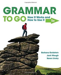 Grammar to Go: How It Works and How To Use It 5 9781305103764