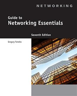 Guide to Networking Essentials, by Tomdho, 7th Edition 9781305105430