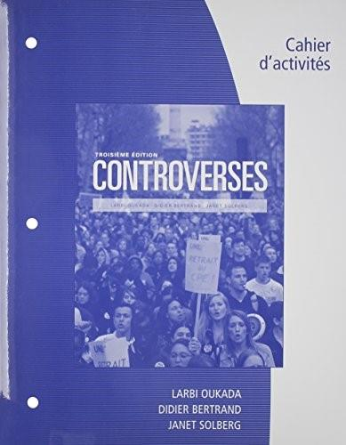 Controverses, Student Text, by Oukada, 3rd Edition, Workbook 9781305105799