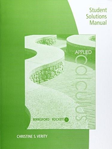 Applied Calculus, by Berresford, 7th Edition, Solutions Manual 9781305107953