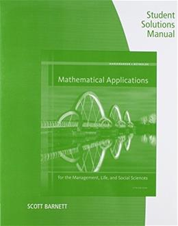 Mathematical Applications for the Management, Life, and Social Sciences, by Harshbarger, 11th Edition, Solutions Manual 9781305108066