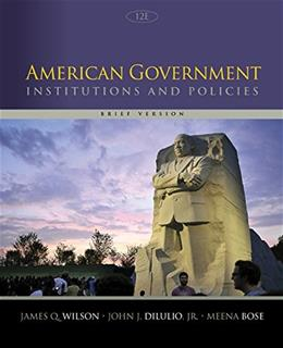 American Government: Institutions and Policies, Brief Version 12 9781305109001