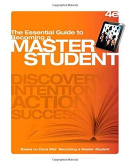 Essential Guide to Becoming a Master Student, by Ellis, 4th Edition 9781305109612