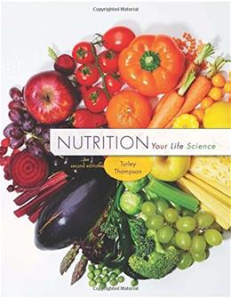 Nutrition: Your Life Science, by Turley, 2nd Edition 9781305112575