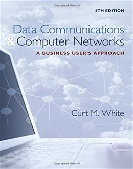 Data Communications and Computer Networks: A Business Users Approach 8 9781305116634