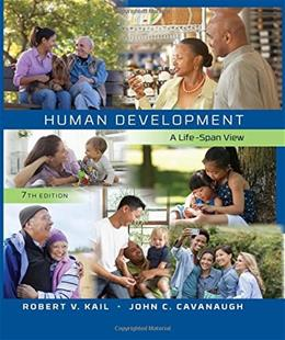 Human Development: A Life Span View, by Kail, 7th Edition 9781305116641