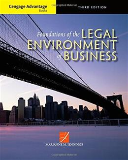 Foundations of the Legal Environment of Business, by Jennings, 3rd Cengage Advantage Books Edition 9781305117457