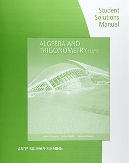 Algebra and Trigonometry, by Stewart, 4th Edition, Solutions Manual 9781305118157