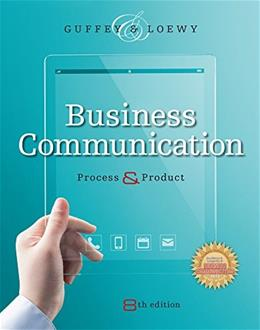 Business Communication: Process and Product, by Guffey, 8th Edition 8 PKG 9781305135598