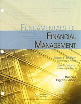 Fundamentals of Financial Management Concise, by Brigham, 8th Edition 8 PKG 9781305135789