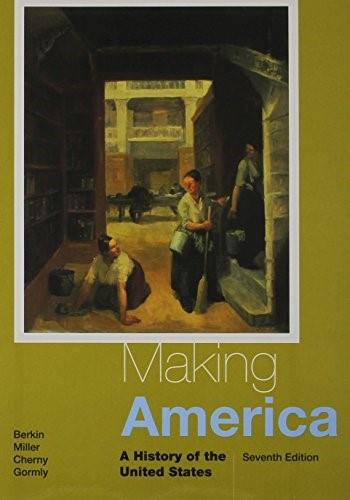 Bundle: Making America: A History of the United States, Loose-leaf Version, 7th + MindTap History, 2 terms (12 months) Printed Access Card 9781305136212