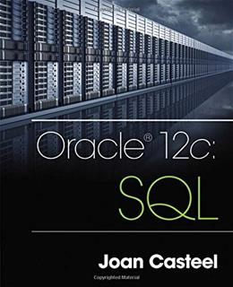 Oracle 12c: SQL, by Casteel, 3rd Edition 9781305251038
