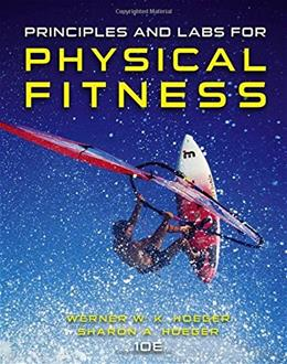 Principles and Labs for Physical Fitness, by Hoeger, 10th Edition 9781305251403