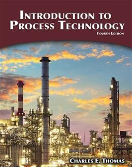 Introduction to Process Technology, by Thomas, 4th Edition 9781305251472