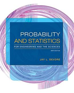 Probability and Statistics for Engineering and the Sciences, by Devore, 9th Edition 9781305251809