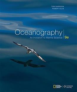 Oceanography: An Invitation to Marine Science, by Garrison, 9th Edition 9781305254282