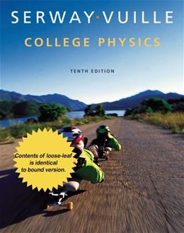 College Physics, by Serway, 10th Edition 9781305256699