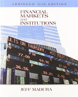 Financial Markets and Institutions, Abridged Edition (with Stock-Trak Coupon) 11 PKG 9781305257191