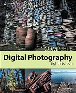 Complete Digital Photography, by Long, 8th Edition 9781305258723