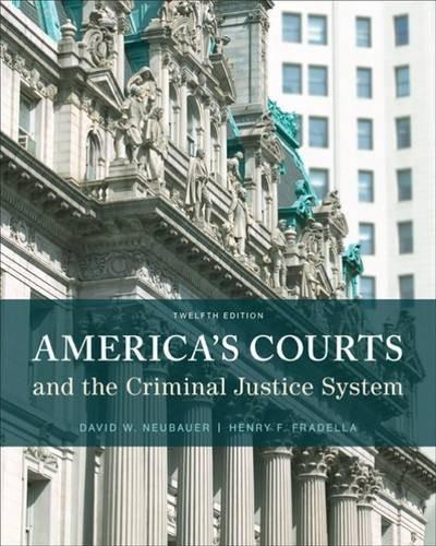 Americas Courts and the Criminal Justice System, by Neubauer, 12th Edition 9781305261051