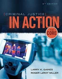 Criminal Justice in Action: The Core 8 9781305261075