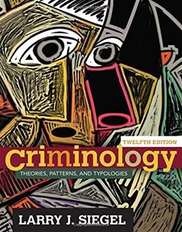 Criminology: Theories, Patterns, and Typologies 12 9781305261099