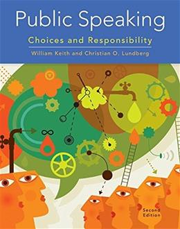 Public Speaking: Choices and Responsibility, by Keith, 2nd Edition 9781305261648