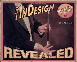 Adobe InDesign Creative Cloud Revealed, by Botello 9781305262492