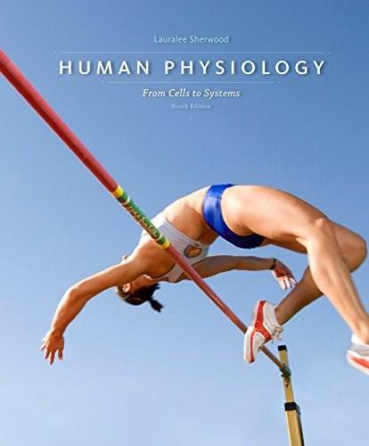 Human Physiology: From Cells to Systems, by Sherwood, 9th Edition 9781305264038