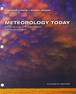 Meteorology Today, by Ahrens, 11th Edition 9781305265004