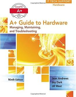 A+ Guide to Hardware, by Andrews, 9th Edition 9781305266452