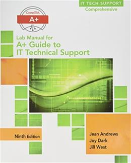 A+ Guide to IT Technical Support, by Andrews, 9th Edition, Lab Manual 9781305266544