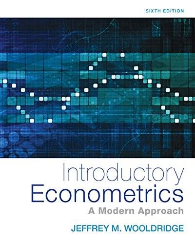 Introductory Econometrics: A Modern Approach, by Wooldridge, 6th Edition 9781305270107