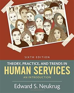 Theory, Practice, and Trends in Human Services: An Introduction, by Neukrug, 6th Edition 9781305271494