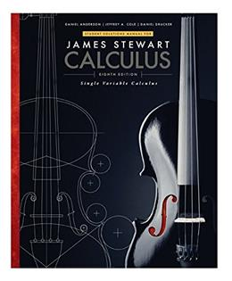 Single Variable Calculus, by Stewart, 8th Edition, Student Solutions Manual, Chapters 1-11 9781305271814