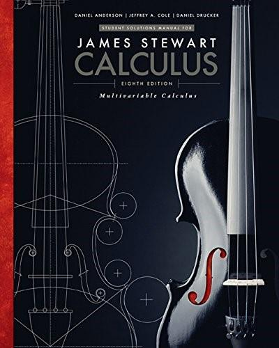 Multivariable Calculus, by Stewart, 8th Edition, Student Solutions Manual, Chapters 10-17 9781305271821
