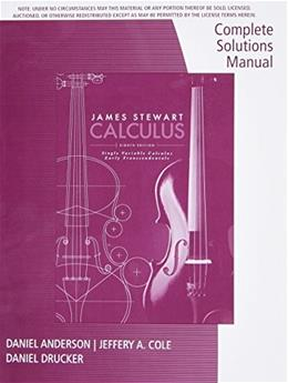 Stewarts Single Variable Calculus: Early Transcendentals, Chapters 1-11, by Stewart, 8th Edition Manual 9781305272392