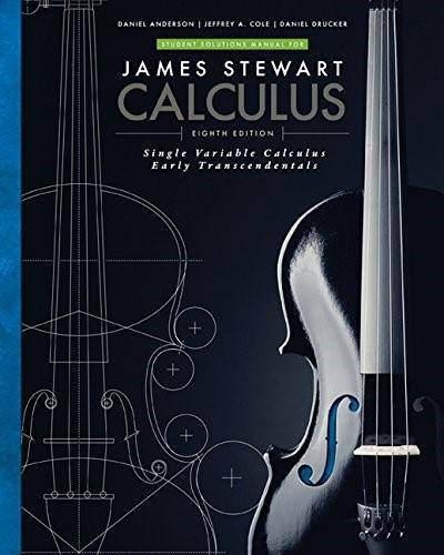 Student Solutions Manual for Stewarts Single Variable Calculus: Early Transcendentals, 8th (James Stewart Calculus) 9781305272422