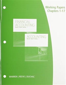 Working Papers, Chapters 1-17 for Warren/Reeve/Duchacs Accounting, 26th and Financial Accounting, 14th 9781305392373