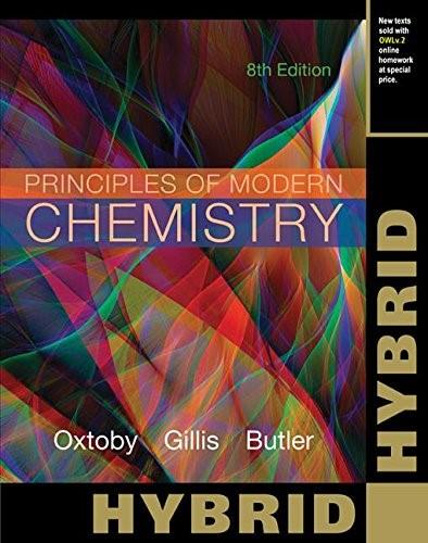 Principles of Modern Chemistry, by Oxtoby, 8th Hybrid Edition 9781305395893
