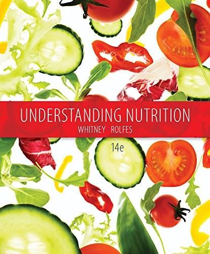 Understanding Nutrition, by Whitney, 14th Edition 9781305396456