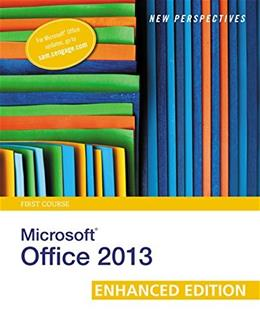 New Perspectives on Microsoft Office 2013 First Course, Enhanced Edition (Microsoft Office 2013 Enhanced Editions) 9781305409002