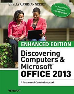 Enhanced Discovering Computers & Microsoft Office 2013: A Combined Fundamental Approach (Microsoft Office 2013 Enhanced Editions) 9781305409033