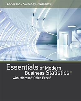 Essentials of Modern Business Statistics with Microsoft Excel, by Anderson, 6th Edition 9781305410565
