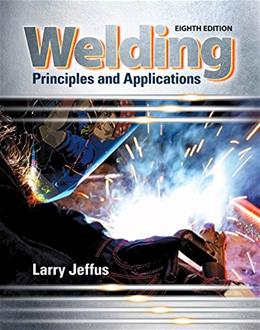 Welding: Principles and Applications, by Jeffus, 8th Edition 9781305494695