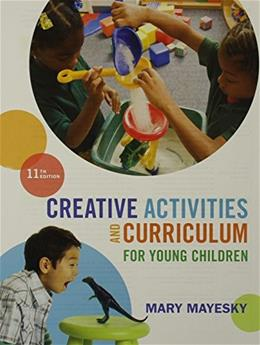 Creative Activities and Curriculum for Young Children, Loose-leaf Version 11 9781305496774