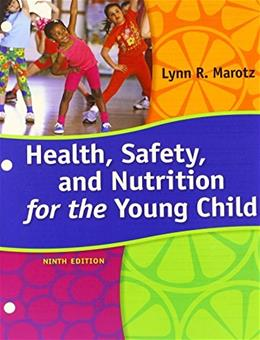 Health, Safety, and Nutrition for the Young Child, by Marmoz, 9th Edition 9781305496842