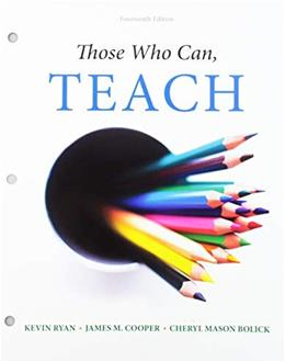 Those Who Can, Teach, by Ryan, 14th Edition 9781305496866