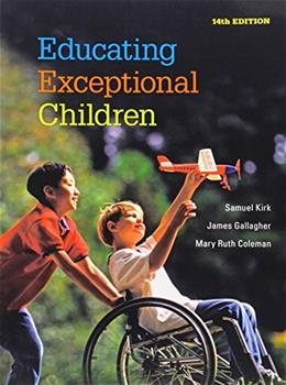 Educating Exceptional Children, by Kirk, 14th Edition 9781305497894