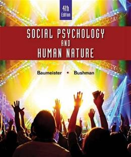 Social Psychology and Human Nature, by Baumeister, 4th Comprehensive Edition 9781305497917